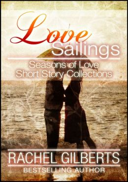 Love Sailings: Seasons of Love Short Story Collection