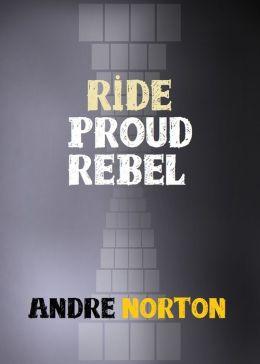 Ride Proud, Rebel