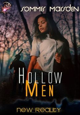 Hollow Men (New Reality Series, Book Eleven) by Sommer Marsden