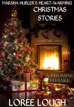 Marsha Hubler's Heart-Warming Christmas Stories - Volume 2 - A Promise To Jake