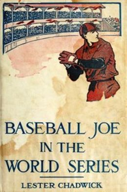 Baseball Joe in the World Series (Illustrated)