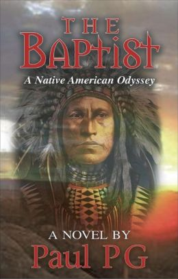 "The Baptist ""A Native American Odyssey"""