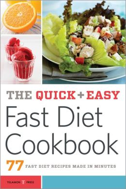 The Quick & Easy Fast Diet Cookbook: 77 Fast Diet Recipes Made in Minutes