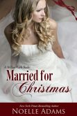 Book Cover Image. Title: Married for Christmas, Author: Noelle Adams