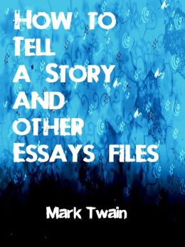 How to Tell a Story and other Essays files