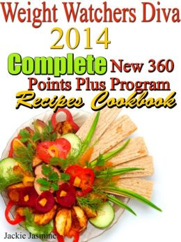 Weight Watchers 2014 Complete New 360 Points Plus Program Recipes Cookbook