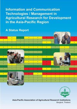 Information and Communication Technologies / Management in Agricultural Research for Development in the Asia-Pacific Region
