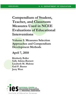 Compendium of Student, Teacher, and Classroom Measures Used in NCEE Evaluations of Educational Interventions Vol. 1