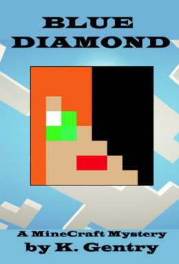 Blue Diamond (A MineCraft Mystery)
