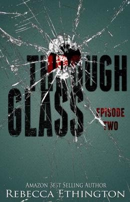 Through Glass - Episode Two