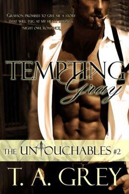 Tempting Gray (The Untouchables #2)
