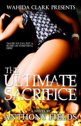 The Ultimate Sacrifice (Wahida Clark Presents)
