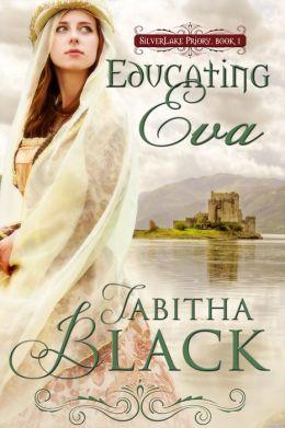 Educating Eva: Silverlake Priory, Book One