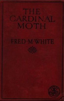 The Cardinal Moth (Illustrated)