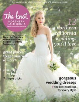 The Knot Northern California Weddings Magazine Spring-Summer 2014