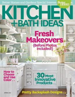 Better Homes And Gardens 39 Kitchen And Bath Ideas Spring 2014 By Meredith Corporation