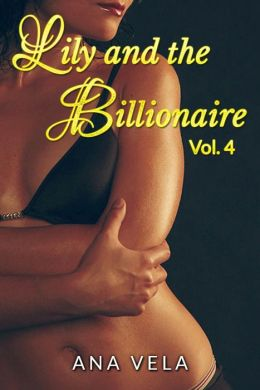 Lily and the Billionaire: Vol. 4 (Adult Romance)