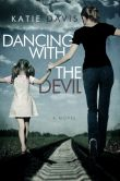 Book Cover Image. Title: Dancing with the Devil, Author: Katie Davis