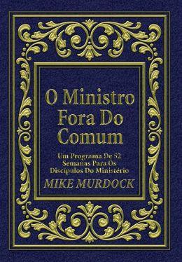 O Ministro Fora do Comum