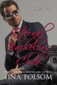 Book Cover Image. Title: Eternal Bachelors Club (Books 1 - 3), Author: Tina Folsom
