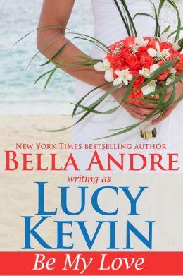 Be My Love (A Walker Island Romance, Book 1)