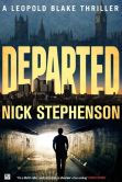 Book Cover Image. Title: Departed:  A Leopold Blake Thriller (A Private Investigator Series of Crime and Suspense Thrillers), Author: Nick Stephenson