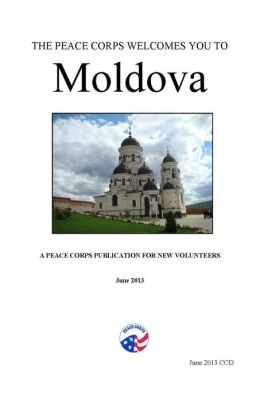 Moldova In Depth: A Peace Corps Publication