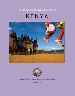 Kenya in Depth: A Peace Corps Publication