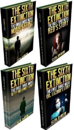 The Sixth Extinction: The First Three Weeks Omnibus Edition. Books 1 - 4