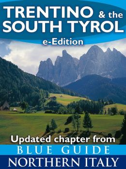 Blue Guide Trentino & the South Tyrol (Updated chapter from Blue Guide Northern Italy)