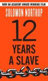 Book Cover Image. Title: 12 Years a Slave, Author: Solomon Northup