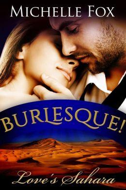 Burlesque! Love's Sahara (BBW Romance)