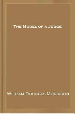 The Model of a Judge