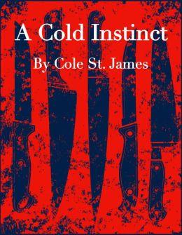 A Cold Instinct