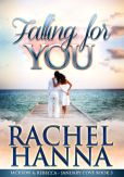 Book Cover Image. Title: Falling For You (January Cove Series, #3), Author: Rachel Hanna