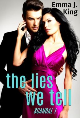 The Lies We Tell (Scandal Series, #1)