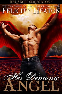 Her Demonic Angel (Her Angel Romance Series Book 5)