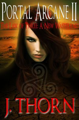 The Law of Three: A New Wasteland (The Portal Arcane Series - Book II)