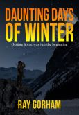 Book Cover Image. Title: Daunting Days of Winter, Author: Ray Gorham