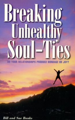 Breaking Unhealthy Soul Ties: Are Your Relationships Producing Bondage or Joy?
