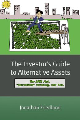 The Investor's Guide to Alternative Assets:The JOBS ACT,