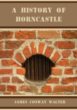 A History of Horncastle (Illustrated)