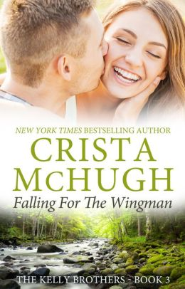 Falling for the Wingman (The Kelly Brothers, Book 3)