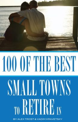 100 of the Best Small Towns to Retire In
