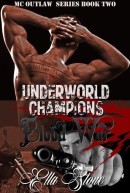 Underworld Champions 2 - BLOOD WAR (MC Outlaw Series)