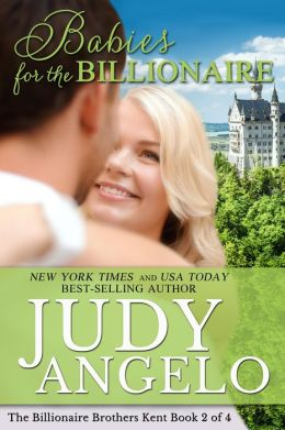 Babies for the Billionaire (The Billionaire Brothers Kent, #2)