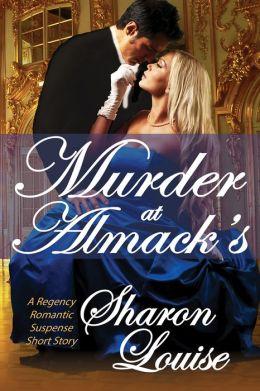 Murder at Almack's: A Regency Romantic Suspense Short Story
