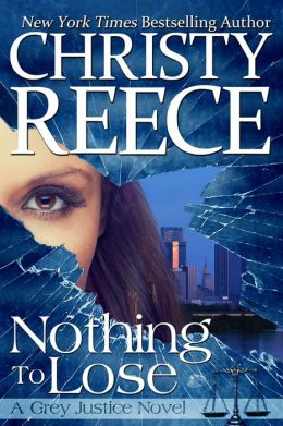 Nothing To Lose, A Grey Justice Novel