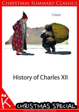 History of Charles XII [Christmas Summary Classics]