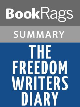 the freedom writers diary book summary The freedom writers diary summary & study guide description the freedom writers diary summary & study guide includes comprehensive information and analysis to help you understand the book.